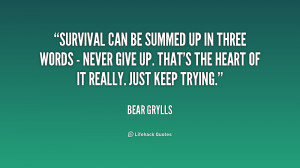 Bear Grylls Survival Quote