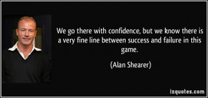 More Alan Shearer Quotes