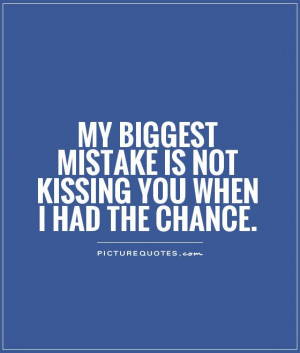Regret Quotes Mistake Quotes Kissing Quotes Regret Love Quotes