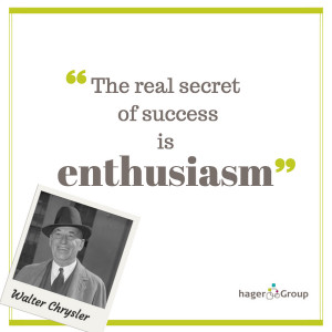 The real secret of success is enthusiasm. Walter Chrysler in success