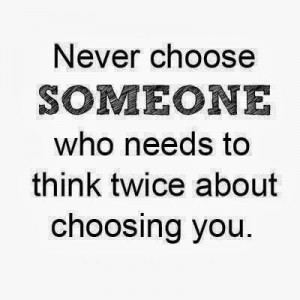 Never choose someone who needs to think