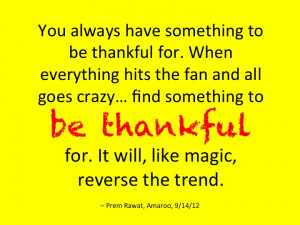 Be Thankful Quotes from BrainyQuote, an extensive collection of ...