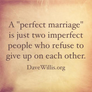 Dave Willis DaveWillis.org perfect marriage two imperfect people ...