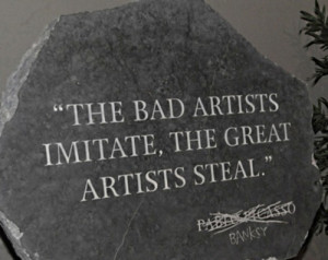 Famous quote by Pablo Picasso Banksy.
