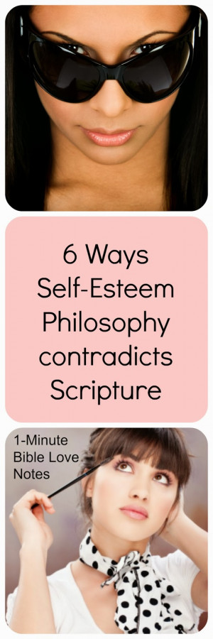 ... are six self-esteem beliefs and the Bible verses that refute each one