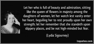 Let her who is full of beauty and admiration, sitting like the queen ...