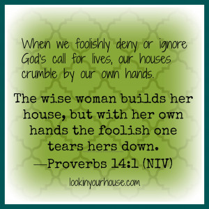 Wise Woman Builds Her House