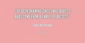ve been drawing since I was about 3 and I come from a family of ...