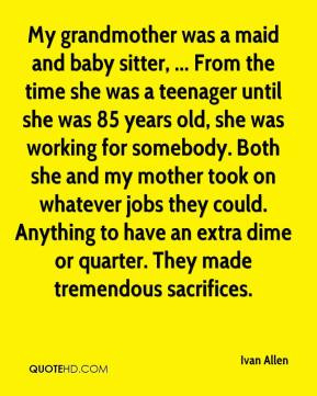 Ivan Allen - My grandmother was a maid and baby sitter, ... From the ...