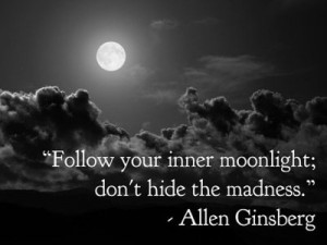 Allen Ginsberg quote. #Poetry #Madness #Moonlight