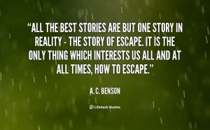 quote-A.-C.-Benson-all-the-best-stories-are-but-one-65593.png