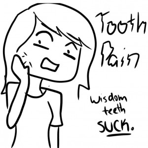 Tooth Pain. Wisdom teeth. by TheAnimeUniverse