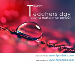 http://www.apnatalks.com/teachers-makes-man-perfect-good-day-quotes/