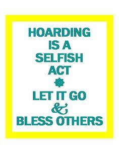 hoarding selfish act More