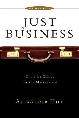 "Start by marking ""Just Business: Christian Ethics for the ..."