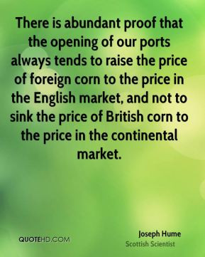 Joseph Hume - There is abundant proof that the opening of our ports ...