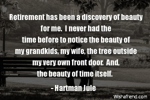 retirement-Retirement has been a discovery of beauty for me. I never ...