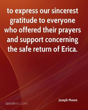 Joseph Moore - to express our sincerest gratitude to everyone who ...