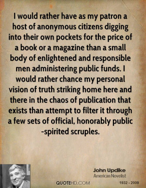 would rather have as my patron a host of anonymous citizens digging ...