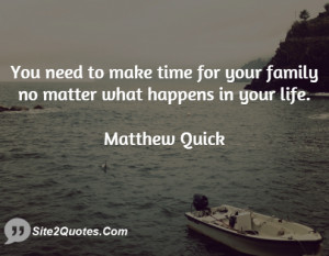 You need to make time for your family no matter what happens in your ...