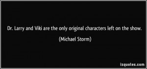 More Michael Storm Quotes