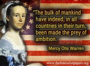 Mercy Otis Warren Quote, Prey of Ambition