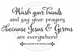 Wash Your Hands and Say Your Prayers Vinyl Wall Statement