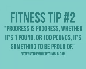 Fitness Motivational Quotes Progress Is Progress, It's Something To Be ...