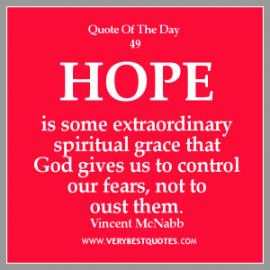 Quote Of The Day 02/08/2013: Hope is some extraordinary