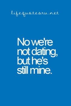 Dating Quotes For Him Think about dating him.