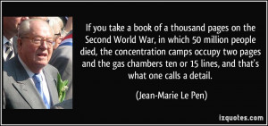 If you take a book of a thousand pages on the Second World War, in ...