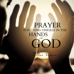 mother teresa is quoted as once saying prayer is not