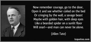 Now remember courage, go to the door, Open it and see whether coiled ...