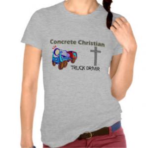 Concrete Christian truck driver design T-shirts