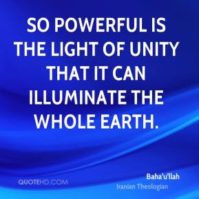 bahaullah-quote-so-powerful-is-the-light-of-unity-that-it-can.jpg
