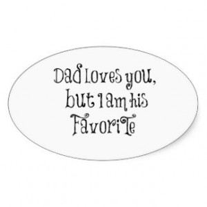 Funny Quote: Dad Loves You But Oval Sticker