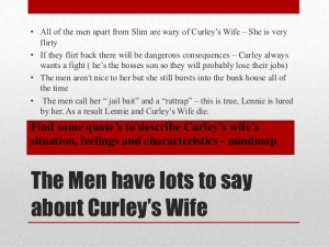 curleys wife analysis Free essay: steinbeck's novel 'of mice and men' explores the everyday lives of  migrant workers during the great depression in this era, american men were.