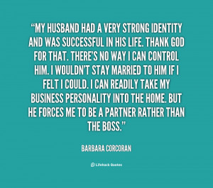 Name : quote-Barbara-Corcoran-my-husband-had-a-very-strong-identity ...