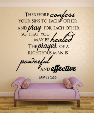 James 5:16...Do you not...Christian Wall Decal Quotes
