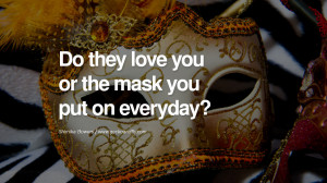 ... everyday? - Shimika Bowers Quotes on Wearing a Mask and Hiding Oneself