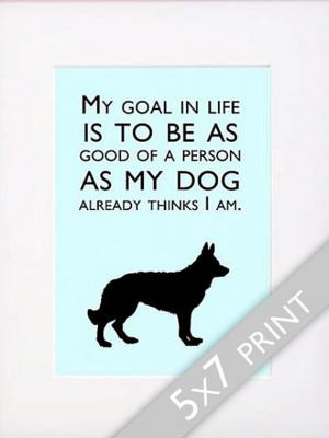 Dog Quotes German Shepherd Print