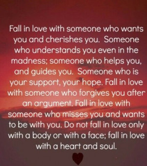 fall in love with someone who wants you and cherishes you.
