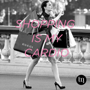 shopping is my cardio # quotes