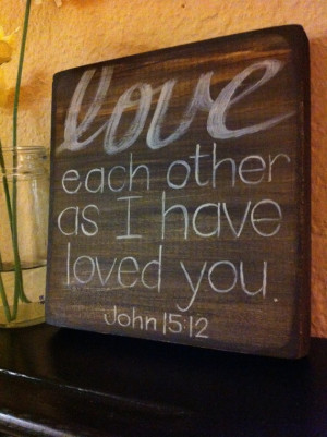 Bible Quotes About Loving Others Quotesgram
