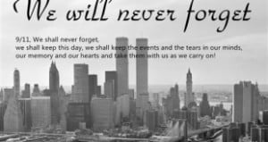 Tag Archives: Famous We Will Never Forget September 11 Quotes
