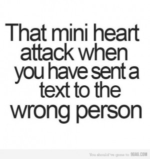 The Mini Heart Attack When You Have Sent A Text To The Wrong Person
