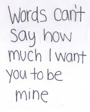 want you quotes and sayings i want you to