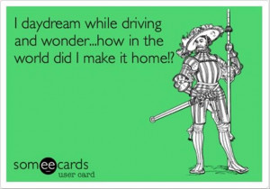 day dream while driving funny quotes
