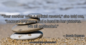 your-mother-won-a-special-reward-she-told-me-because-everyone-had-a ...