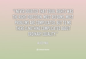 Quotes of Alice Paul Equal Rights